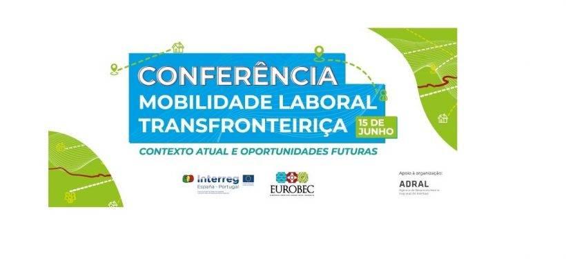 Conferência Mobilidade Laboral Transfronteiriça   15 junho   10:00 PT 11:00 ES